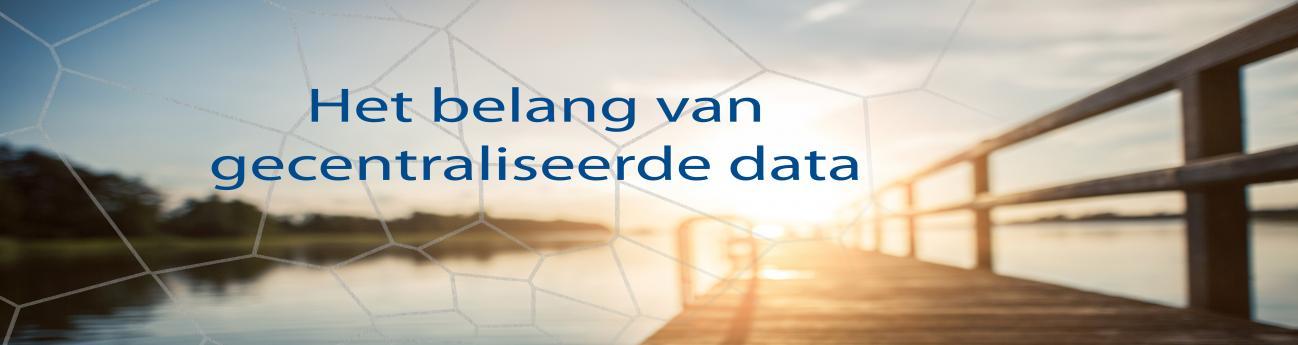 Gecentraliseerde data